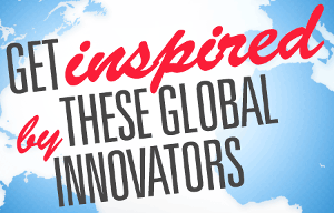 Get inspired by these global innovators